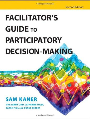 Facilitator's Guide to Participatory Decision-Making: Sam Kaner