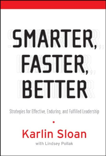 9780787982683: Smarter, Faster, Better: Strategies for Effective, Enduring and Fulfilled Leadership