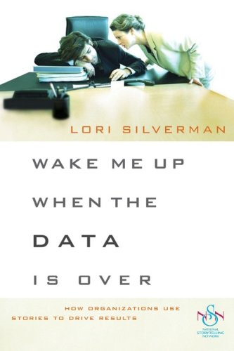 9780787982706: Wake Me Up When the Data Is over: How Organizations Use Stories to Drive Results