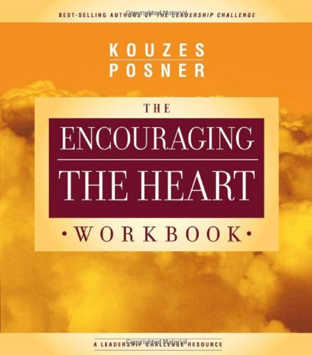 9780787983079: The Encouraging the Heart Workbook: A Leader's Guide to Rewarding and Recognizing Others (J-B Leadership Challenge: Kouzes/Posner)