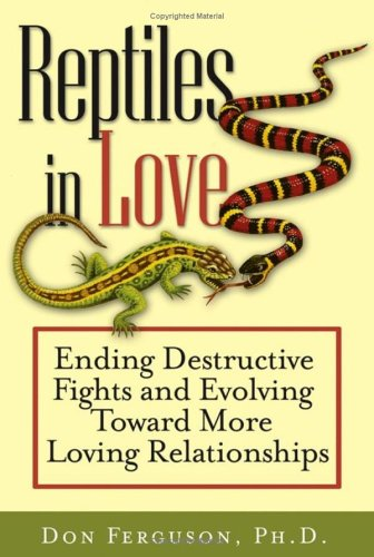 Reptiles in Love: Ending Destructive Fights and Evolving Toward More Loving Relationships