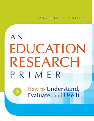 9780787983239: An Education Research Primer: How to Understand, Evaluate and Use It