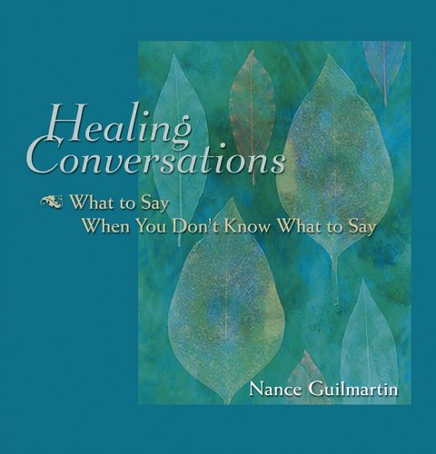 9780787983369: Healing Conversations: What to Say When You Don't Know What to Say