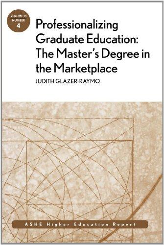9780787983611: Professionalizing Graduate Education: The Master's Degree in the Marketplace: ASHE Higher Education Report (J-B ASHE Higher Education Report Series (AEHE))