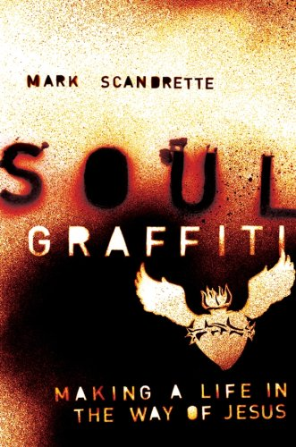 9780787984373: Soul Graffiti: Making a Life in the Way of Jesus