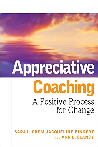 9780787984533: Appreciative Coaching: A Positive Process for Change