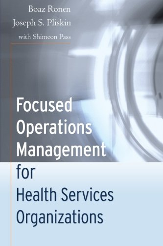 9780787984540: Focused Operations Management for Health Services Organizations