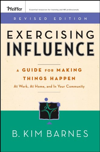 9780787984632: Exercising Influence: A Guide For Making Things Happen at Work, at Home, and in Your Community