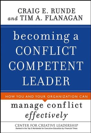 9780787984700: Becoming a Conflict Competent Leader: How You and Your Organization Can Manage Conflict Effectively