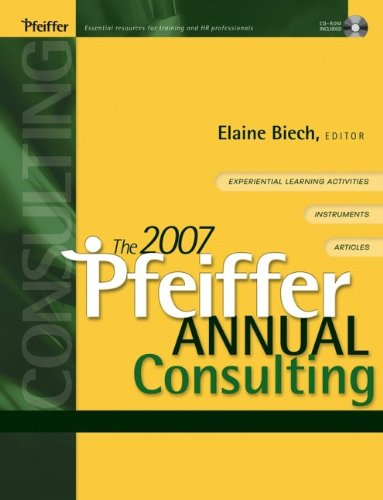 The 2007 Pfeiffer Annual: Consulting (J-B Pfeiffer Annual Vol1)