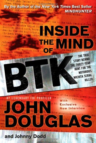 9780787984847: Inside the Mind of BTK: The True Story Behind the Thirty-Year Hunt for the Notorious Wichita Serial Killer