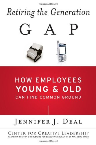 9780787985257: Retiring the Generation Gap: How Employees Young and Old Can Find Common Ground