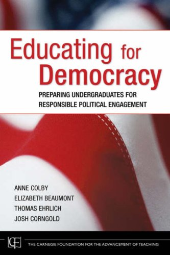Educating for Democracy: Preparing Undergraduates for Responsible Political Engagement (0787985546) by Anne Colby; Elizabeth Beaumont; Thomas Ehrlich; Josh Corngold