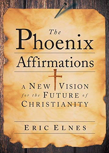 9780787985783: The Phoenix Affirmations: A New Vision for the Future of Christianity