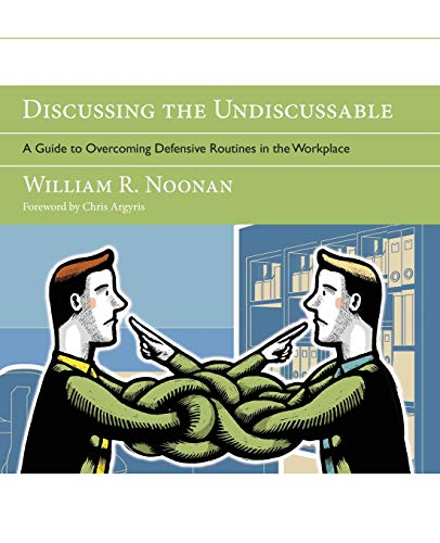 9780787986322: Discussing the Undiscussable: A Guide to Overcoming Defensive Routines in the Workplace [With DVD-ROM] (Jossey-Bass Business & Management)