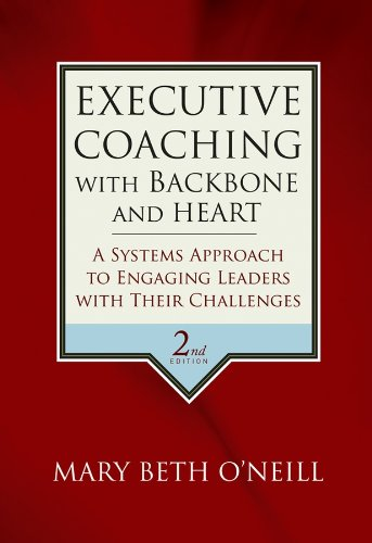 9780787986391: Executive Coaching with Backbone and Heart: A Systems Approach to Engaging Leaders with Their Challenges