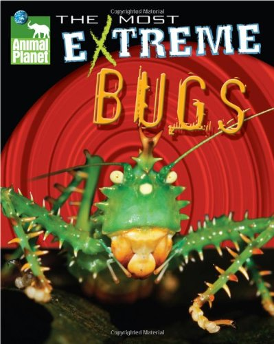 9780787986636: Animal Planet the Most Extreme Bugs (Animal Planet Extreme Animals)