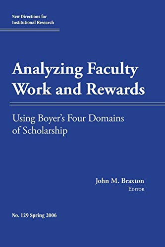 9780787986742: Analyzing Faculty Work and Rewards Using Boyer's Four Domains of Scholarship: New Directions for Institutional Research, No. 129 Spring 2006.