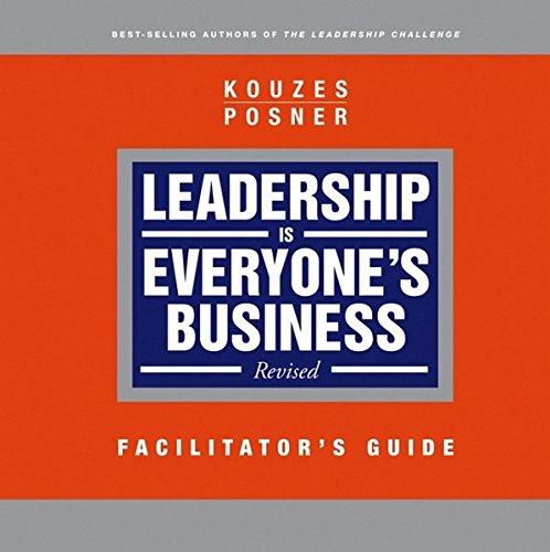 Leadership is Everyone's Business, Facilitator's Guide: Kouzes, James M.;