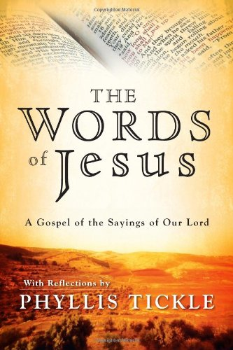 9780787987428: The Words of Jesus: A Gospel of the Sayings of Our Lord with Reflections by Phyllis Tickle