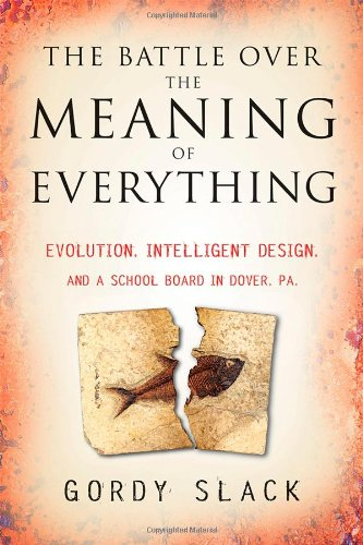 9780787987862: The Battle Over the Meaning of Everything: Evolution, Intelligent Design, and a School Board in Dover, PA