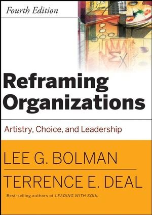 9780787987985: Reframing Organizations: Artistry, Choice, and Leadership (Jossey Bass Business and Management Series)