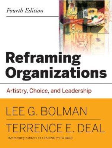 9780787987992: Reframing Organizations: Artistry, Choice, and Leadership