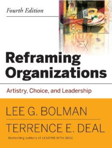 9780787987992: Reframing Organizations: Artistry, Choice, and Leadership