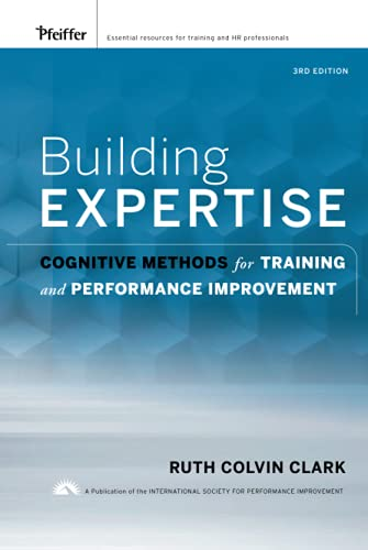 9780787988449: Building Expertise: Cognitive Methods for Training and Performance Improvement