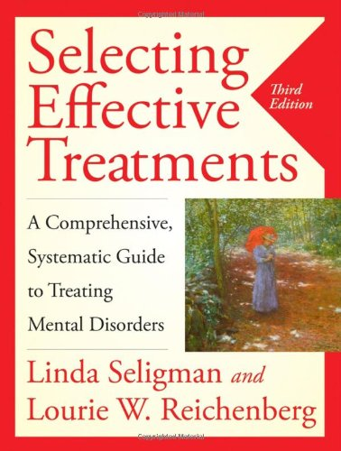 Selecting Effective Treatments: A Comprehensive, Systematic Guide: Linda Seligman, Lourie