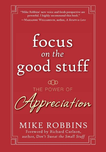 9780787988791: Focus on the Good Stuff: The Power of Appreciation