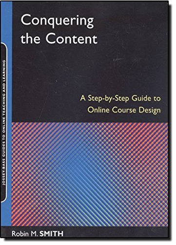 9780787994426: Conquering the Content: A Step-by-Step Guide to Online Course Design