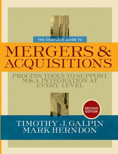 9780787994600: The Complete Guide to Mergers and Acquisitions: Process Tools to Support M&A Integration at Every Level