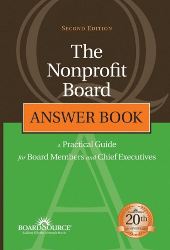 The Nonprofit Board Answer Book: A Practical Guide for Board Members and Chief Executives: ...