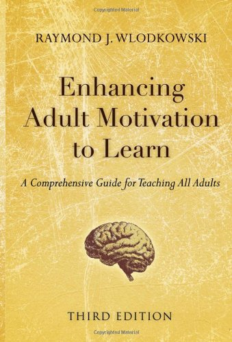 9780787995201: Enhancing Adult Motivation to Learn: A Comprehensive Guide for Teaching All Adults (Jossey-Bass Higher and Adult Education)