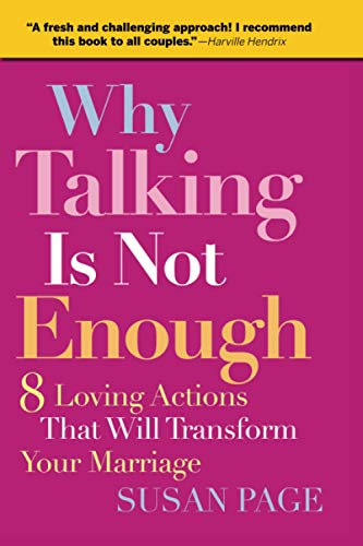 9780787995294: Why Talking Is Not Enough: Eight Loving Actions That Will Transform Your Marriage