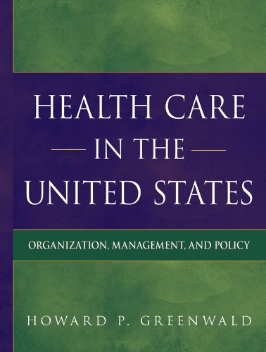 9780787995478: Health Care in the United States: Organization, Management, and Policy