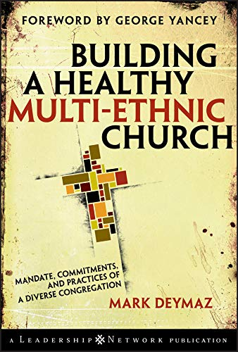 9780787995515: Building a Healthy Multi-ethnic Church: Mandate, Commitments and Practices of a Diverse Congregation (Jossey-Bass Leadership Network Series)