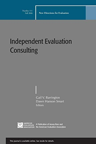 9780787995591: Independent Evaluation Consulting: New Directions for Evaluation, Number 111 (J-B PE Single Issue (Program) Evaluation)
