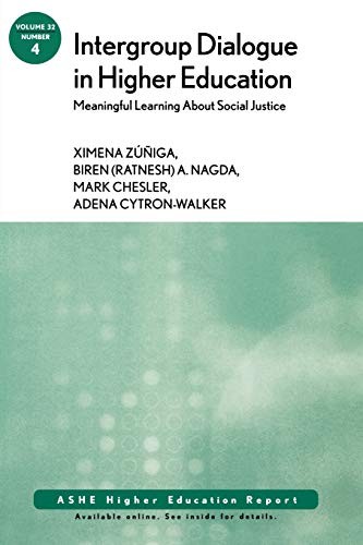 Intergroup Dialogue in Higher Education: Meaningful Learning About Social Justice: ASHE Higher ...