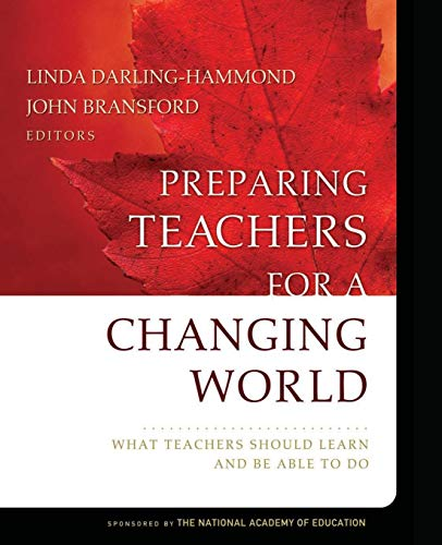 9780787996345: Preparing Teachers for a Changing World: What Teachers Should Learn and Be Able to Do