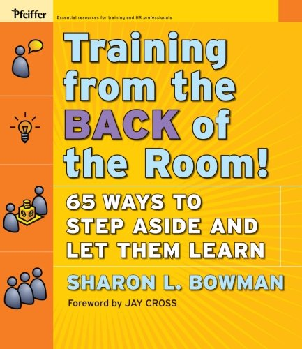 9780787996628: Training From the Back of the Room!: 65 Ways to Step Aside and Let Them Learn