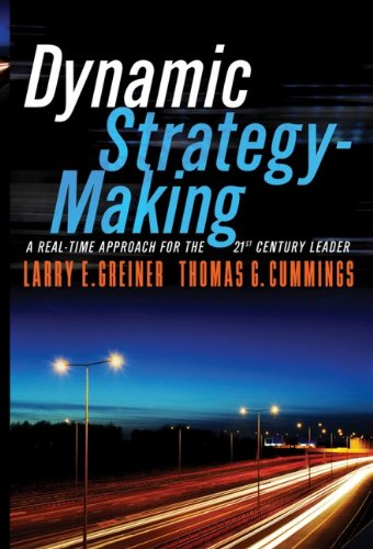 9780787996635: Dynamic Strategy-Making: A Real-Time Approach for the 21st Century Leader