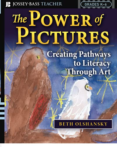 9780787996673: The Power of Pictures: Creating Pathways to Literacy through Art, Grades K-6