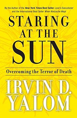 9780787996680: Staring at the Sun: Overcoming the Terror of Death