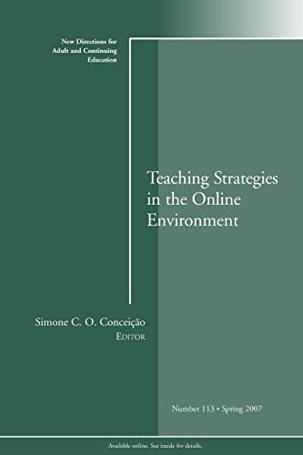 9780787996741: Teaching Strategies in the Online Environment: New Directions for Adult and Continuing Education, Number 113 (J-B ACE Single Issue Adult & Continuing Education)
