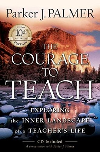 9780787996864: The Courage to Teach: Exploring the Inner Landscape of a Teacher's Life