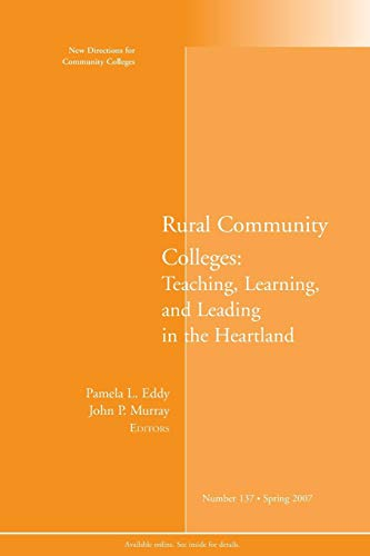 9780787997205: Rural Community Colleges: Teaching, Learning, and Leading in the Heartland: New Directions for Community Colleges, Number 137
