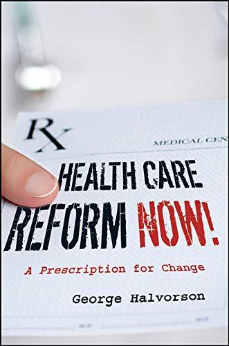 9780787997526: Health Care Reform Now!: A Prescription for Change