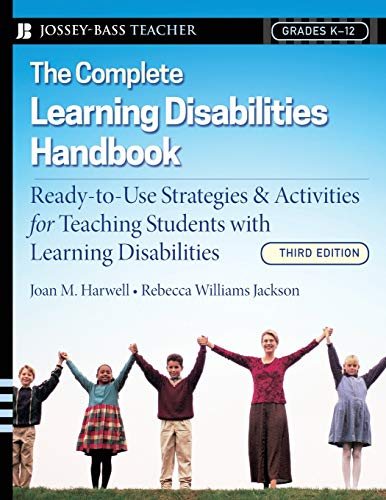 9780787997557: The Complete Learning Disabilities Handbook: Ready-To-Use Strategies & Activities for Teaching Students with Learning Disabilities, Grades K-12: ... Learning Disabilities (Jossey-Bass Teacher)